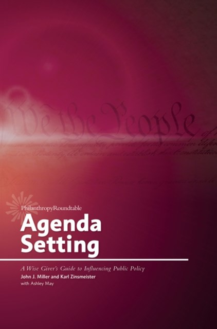 Agenda Setting: A Wise Giver's Guide to Influencing Public Policy