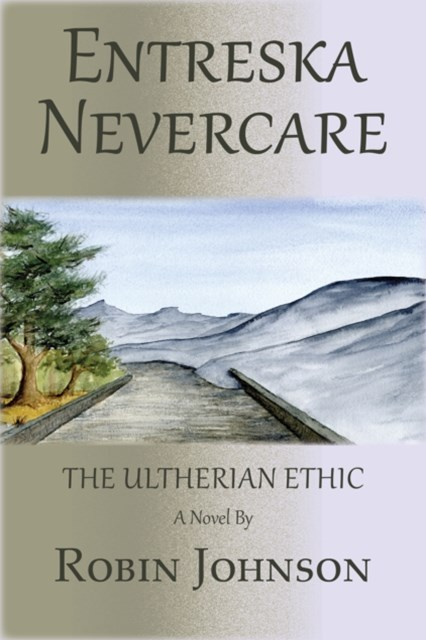 Entreska Nevercare: The Ultherian Ethic