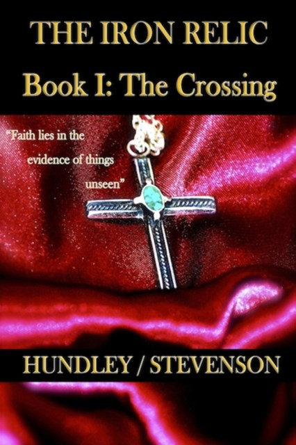 Iron Relic Book I: The Crossing
