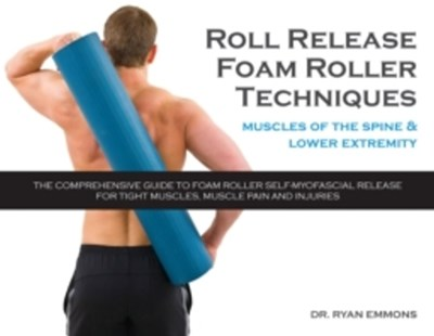Roll Release Foam Roller Techniques