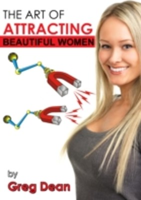 Art of Attracting Beautiful Women