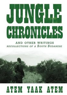 Jungle Chronicles and Other Writings by Atem Yaak Atem (9780987614186) - PaperBack - Craft & Hobbies Antiques and Collectibles