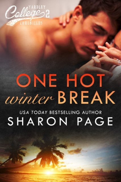 One Hot Winter Break (Yardley College Chronicles Book 2)