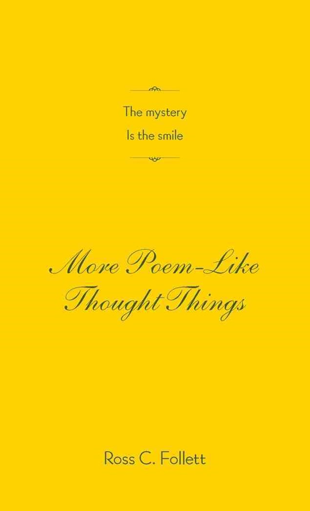 More Poem-Like Thought Things