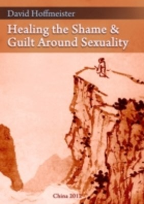 (ebook) Healing the Shame and Guilt around Sexuality