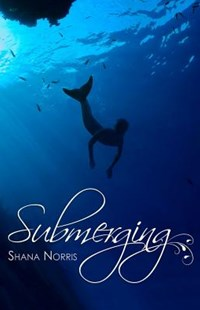 Submerging by Shana Norris (9780988450998) - PaperBack - Children's Fiction