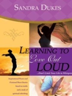 Learning to Love Out Loud...Don