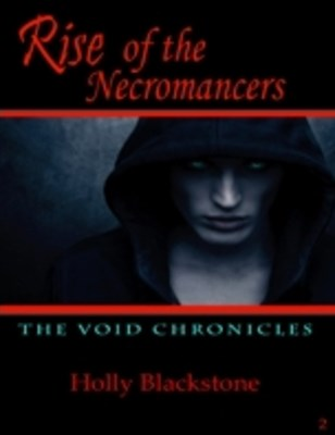 Rise of the Necromancers: The Void Chronicles 2
