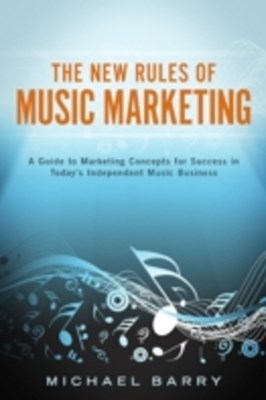 New Rules of Music Marketing