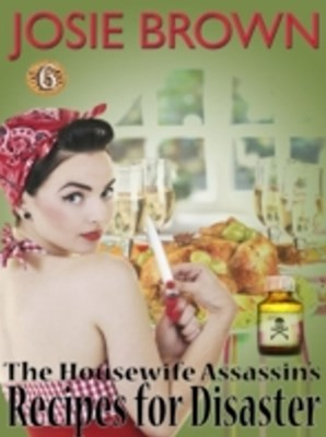 Housewife Assassin's Recipes for Disaster