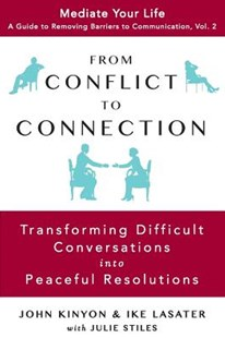 From Conflict to Connection by John Kinyon, Ike Lasater, Julie Stiles (9780989972048) - PaperBack - Family & Relationships Family Dynamics