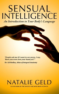 Sensual Intelligence: An Introduction To Your Body