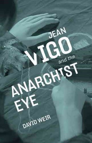 Jean Vigo and the Anarchist Eye