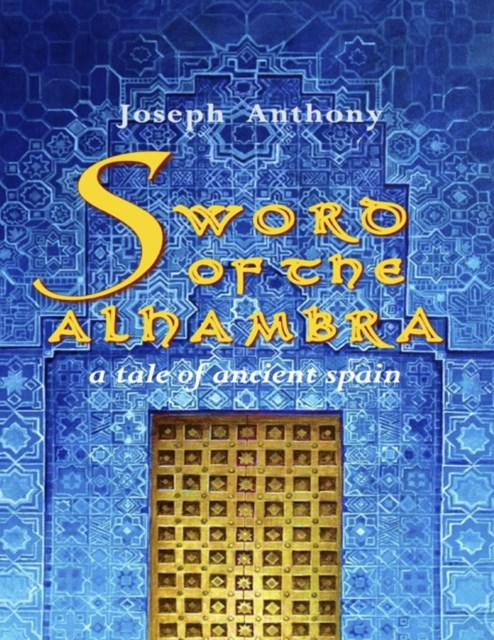 Sword of the Alhambra: A Tale of Ancient Spain