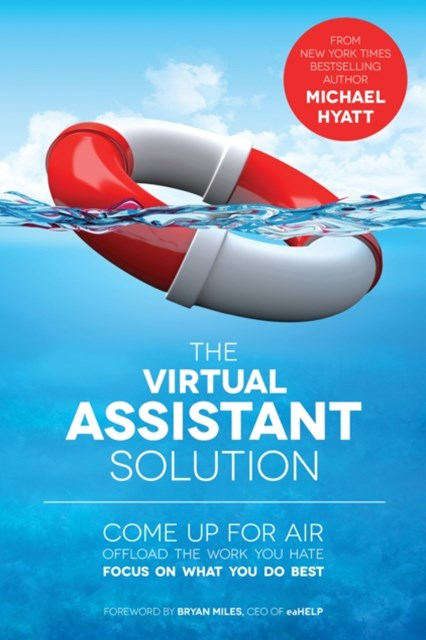 (ebook) Virtual Assistant Solution: Come up for Air, Offload the Work You Hate, and Focus on What You Do Best