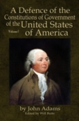 (ebook) Defence of the Constitutions of Government of the United States of America