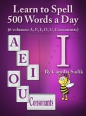 Learn to Spell 500 Words a Day: The Vowel I
