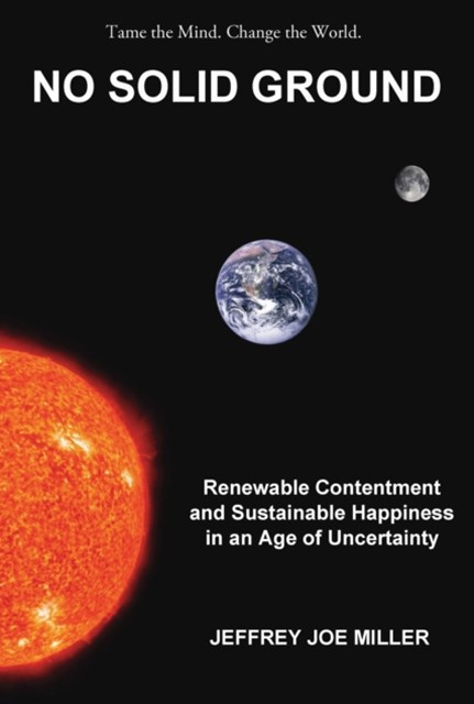 (ebook) No Solid Ground: Renewable Contentment and Sustainable Happiness in an Age of Uncertainty