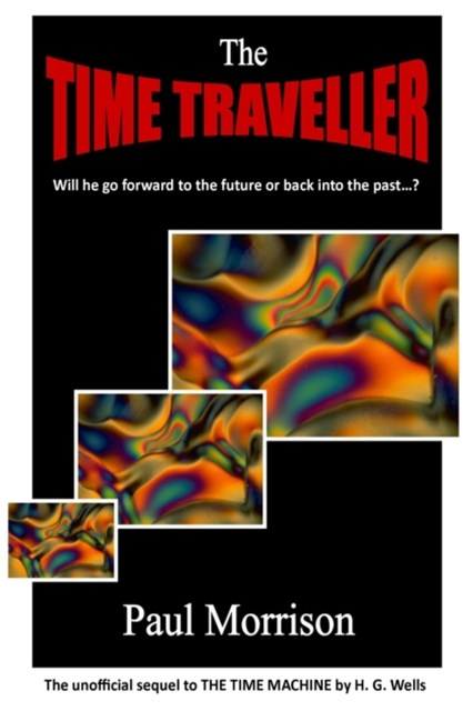 Time Traveller: Sequel to The Time Machine