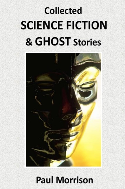 Collected Science Fiction and Ghost Stories