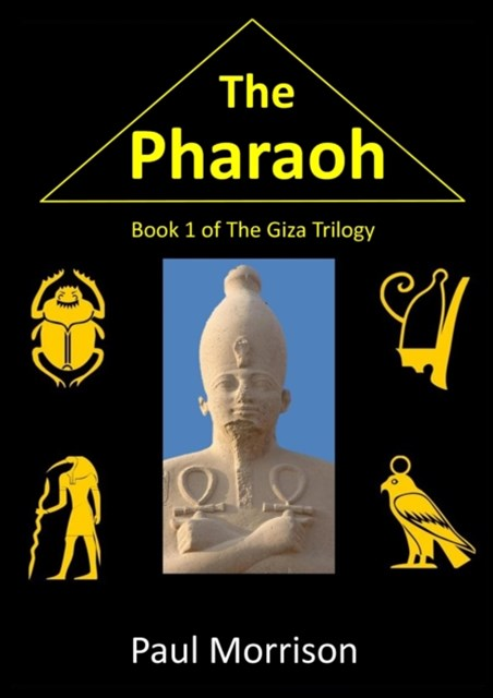 Pharaoh: Book 1 of the Giza Trilogy