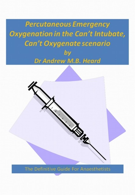(ebook) Percutaneous Emergency Oxygenation Strategies in the &quote;Can't Intubate, Can't Oxygenate&quote; Scenario