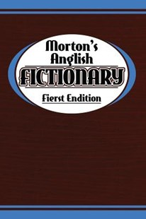Morton's Anglish Fictionary; Fierst Endition by Morton Benning (9780992474232) - PaperBack - Humour General Humour