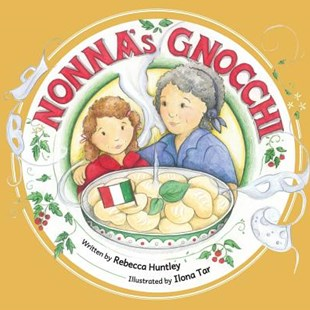 Nonna's Gnocci by Rebecca Huntley, Ilona Tar (9780992479503) - PaperBack - Non-Fiction Family Matters