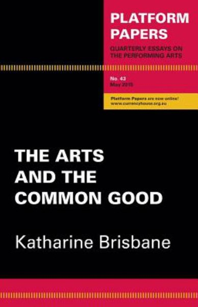 Platform Papers 43: The Arts and the Common Good