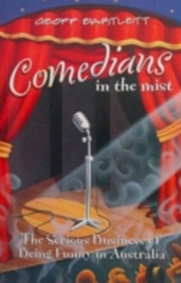 (ebook) Comedians in the Mist: Conversations with the Seriously Funny of Australia