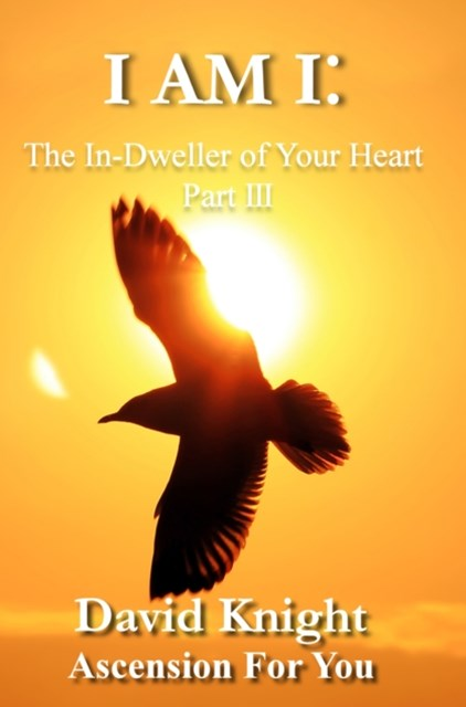 (ebook) I am I:The In-Dweller of Your Heart (Part 3)