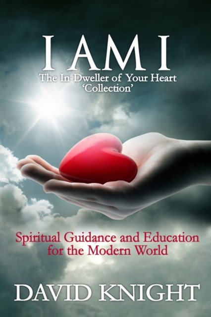 (ebook) I AM I The In-Dweller of Your Heart 'Collection'