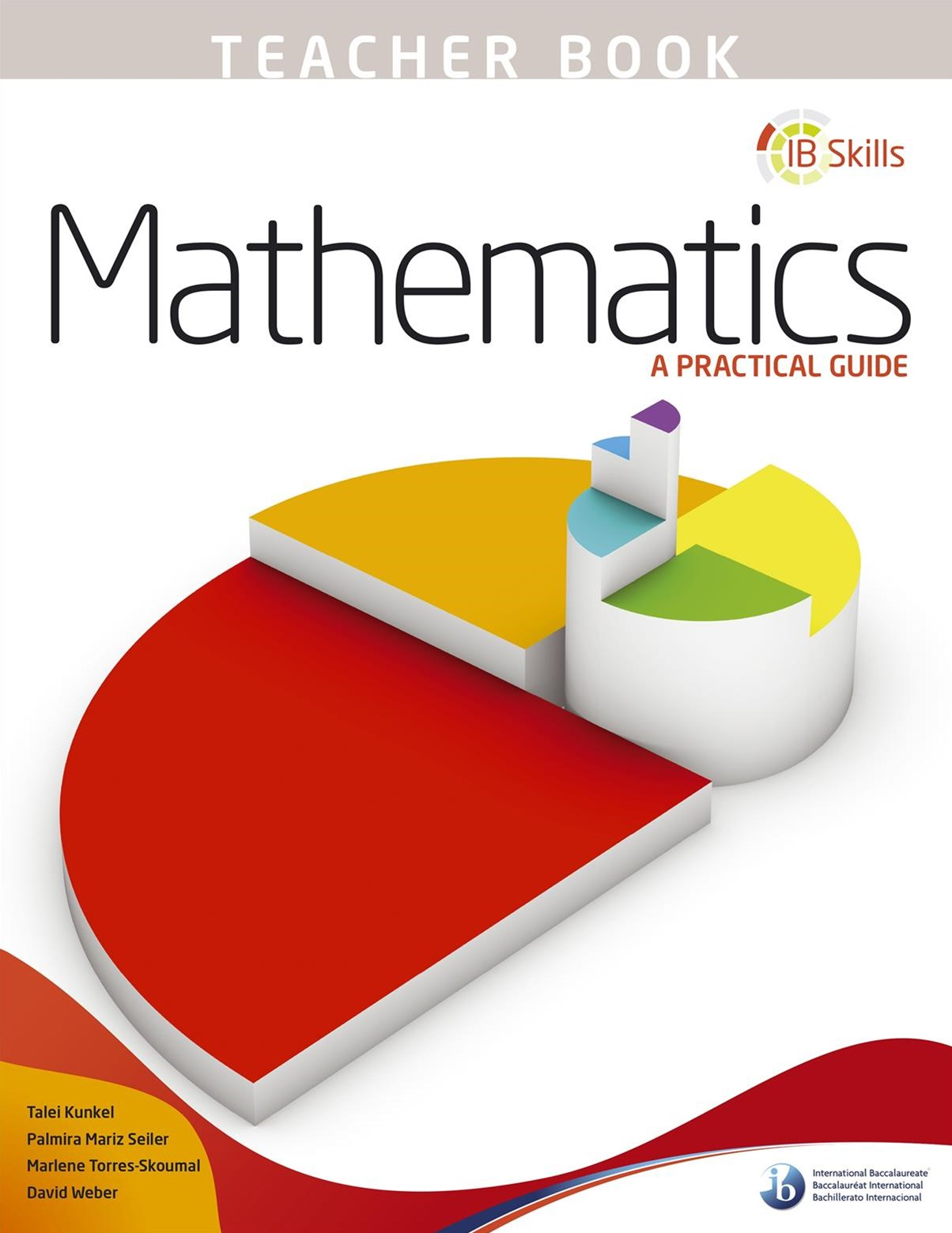 IB Skills: Maths - A Practical Guide Teacher's Book