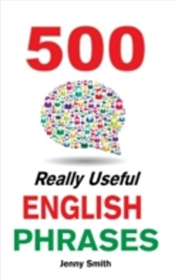 (ebook) 500 Really Useful English Phrases: Intermediate to Fluency