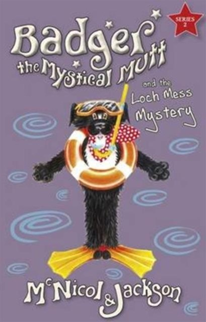 Badger the Mystical Mutt and the Loch Mess Mystery