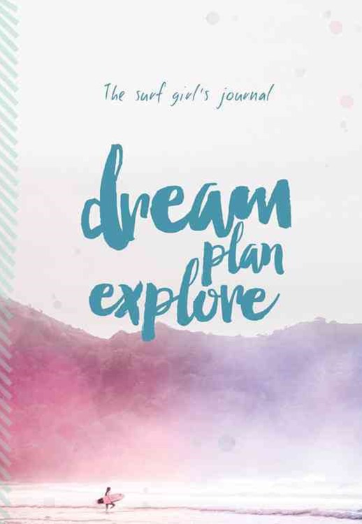 Surf Girl's Journal: Dream, Plan, Explore