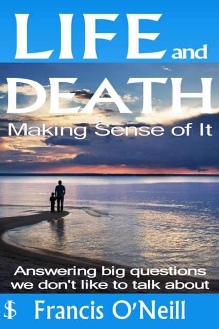 (ebook) Life and Death - Making Sense of It