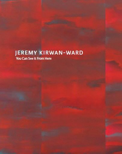 Jeremy Kirwan-Ward: You Can See It From Here