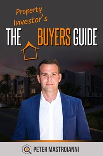 The Property Investor's Buyers Guide by Peter Mastroianni (9780994542458) - PaperBack - Business & Finance Finance & investing
