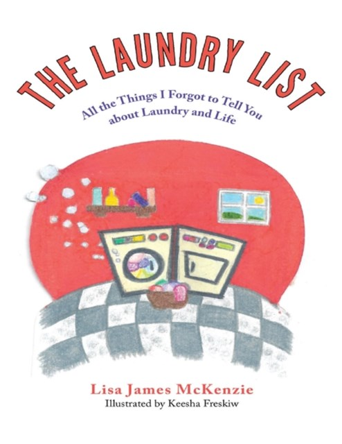 Laundry List: All the Things I Forgot to Tell You About Laundry and Life