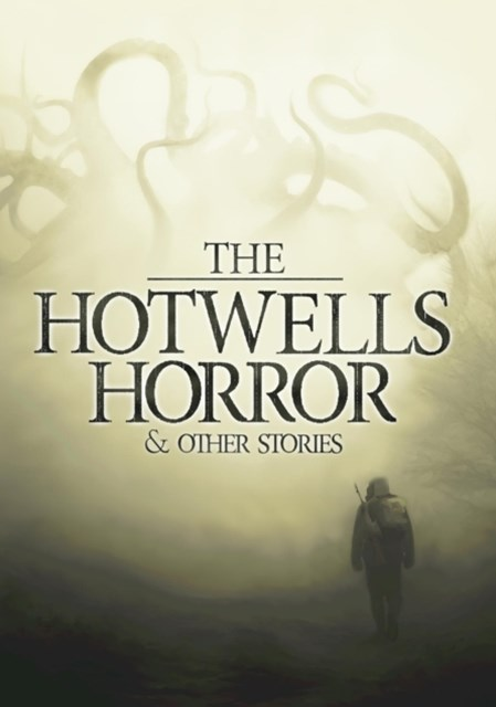 Hotwells Horror & Other Stories