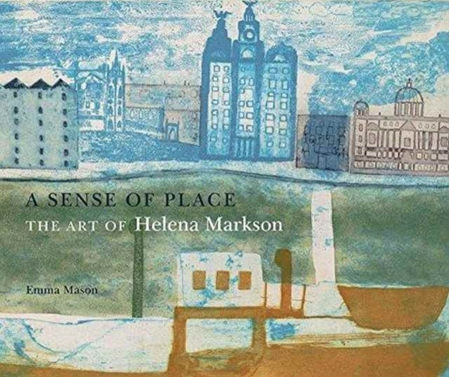 Sense of Place: The Art of Helena Markson