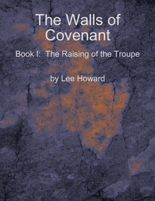 Walls of Covenant - the Raising of the Troupe