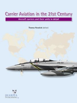 Carrier Aviation in the 21st Century: Aicraft Carriers and Their Units in Detail
