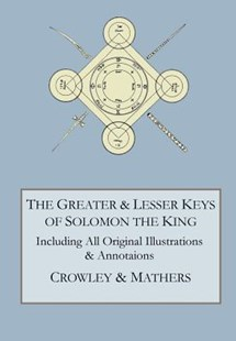 The Greater and Lesser Keys of Solomon the King by Aleister Crowley, S L MacGregor Mathers (9780998136479) - HardCover - Religion & Spirituality New Age