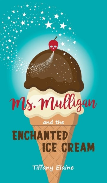 (ebook) Ms. Mulligan and the Enchanted Ice Cream