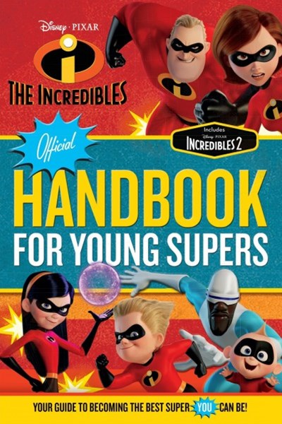 Incredibles 2 Official Handbook for Young Supers