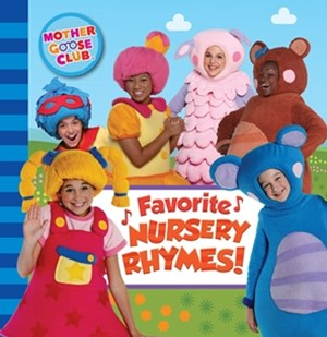 Mother Goose Club: Favorite Nursery Rhymes