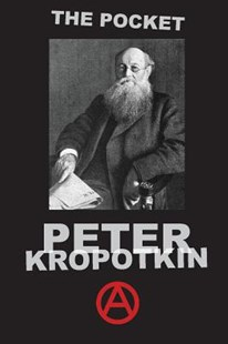 The Pocket Peter Kropotkin by Peter Kropotkin, Nathaniel Kennon Perkins (9780999249949) - PaperBack - Politics Political Issues