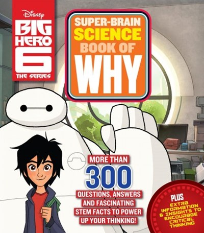 Big Hero 6 Super-brain Science Book of Why